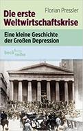Die erste Weltwirtschaftskrise: Eine kleine Geschichte der Großen Depression